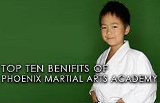 Top ten benifits of Phoenix Martial Arts Academy